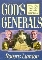 Gods Generals: Why They Succeeded & Why Some Fail