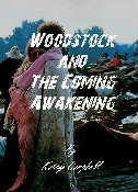 Woodstock and The Coming Awakening by Kathy Campbell
