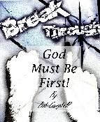God Must Be First! By Bob Campbell