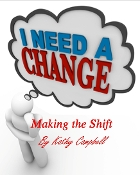 Making the Shift by Kathy Campbell